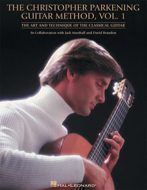 Christopher Parkening - The Christopher Parkening guitar method volume 1 - Partition - di-arezzo.fr