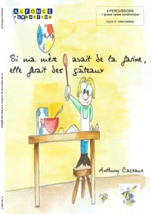 Anthony Cazeaux - Si ma mère avait de la farine, elle ferait des gâteaux - Partition - di-arezzo.fr