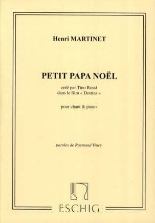 Henri Martinet / Tino Rossi - Petit papa noël d'après le film Destins - Partition - di-arezzo.fr