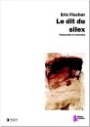 Eric Fischer - Le dit du silex - Partition - di-arezzo.fr