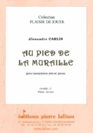 Alexandre Carlin - Au pied de la muraille - Partition - di-arezzo.fr