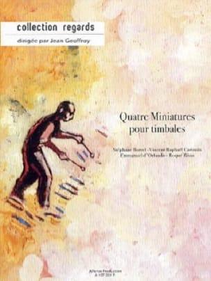 Borrel Stéphane / Carinola Vincent Raphaël / d'Orlando Emmanuel / Riva - Quatre miniatures pour timbales - Partition - di-arezzo.fr