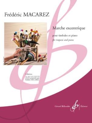 Frédéric Macarez - Marche excentrique - Partition - di-arezzo.fr