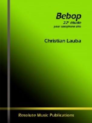 Bebop - 22ème étude Christian Lauba Partition Saxophone - laflutedepan