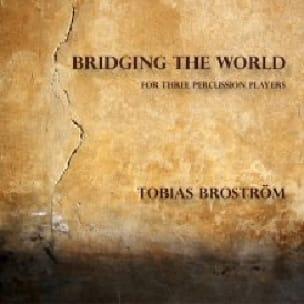 Bridging the World - Tobias Broström - Partition - laflutedepan.com