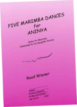 Ruud Wiener - Five marimba dances for Aninya - Partition - di-arezzo.fr