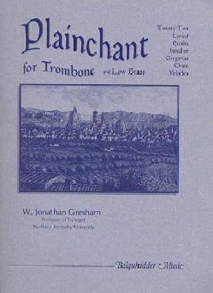 Plainchant for trombone - W. Jonathan Gresham - laflutedepan.com