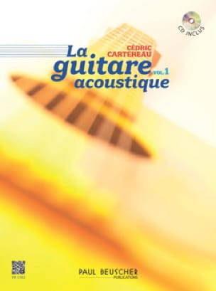 Cédric Cartereau - La guitare acoustique volume 1 - Partition - di-arezzo.fr