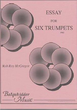 Essay for Six Trumpets - Rob Roy McGregor - laflutedepan.com