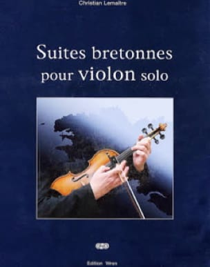 Christian Lemaître - Breton suites for solo violin - Sheet Music - di-arezzo.co.uk