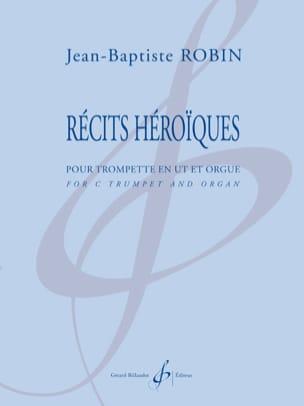 Jean-Baptiste Robin - Récits Héroïques - Partition - di-arezzo.fr