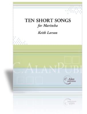 Ten Short Songs Keith Larson Partition Marimba - laflutedepan