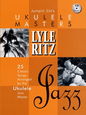 Lyle Ritz - Jumpin' Jim's Ukulélé Masters - Lyle Ritz Jazz - Partition - di-arezzo.fr