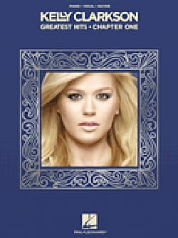 Kelly Clarkson - Greatest Hits - Chapter One - Partition - di-arezzo.fr