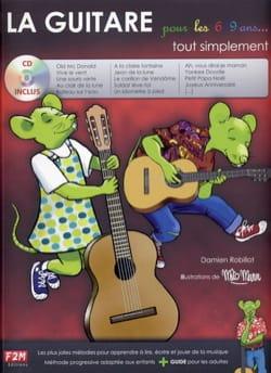 Damien Robillot - La Guitare pour les 6 / 9 ans tout simplement - Partition - di-arezzo.fr