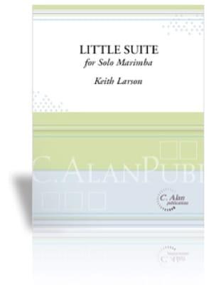 Little Suite for Marimba Keith Larson Partition Marimba - laflutedepan