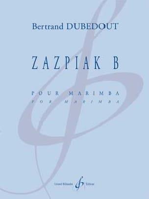 Bertrand Dubedout - Zazpiak B - Partitura - di-arezzo.es