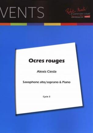 Ocres Rouges Alexis Ciesla Partition Saxophone - laflutedepan