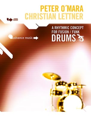 O'Mara Peter / Lettner Christian - A Rhythmic Concept for Funk/Fusion Drums - Partition - di-arezzo.fr