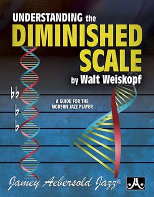 Walt Weiskopf - Understanding The Diminished Scale - Partition - di-arezzo.fr