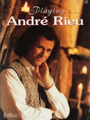 Andre Rieu - Playing André Rieu - Partition - di-arezzo.fr