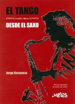 Jorge Retamoza - El Tango - Desde El Saxo - Sheet Music - di-arezzo.co.uk