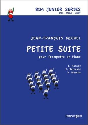 Petite suite Jean-François Michel Partition Trompette - laflutedepan