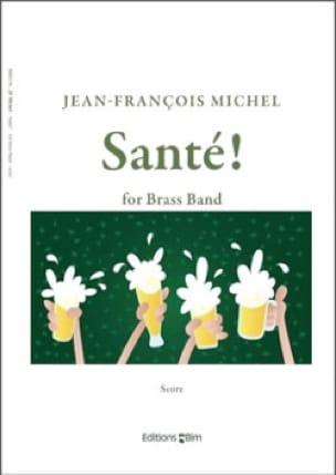 Jean-François Michel - Santé! - Partition - di-arezzo.fr
