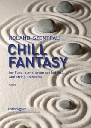Chill Fantasy Roland Szentpali Partition Tuba - laflutedepan