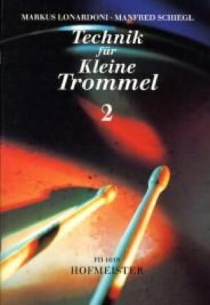 Markus et Schiegl Manfred Lonardoni - Technik für Kleine Trommel 2 - Partition - di-arezzo.fr