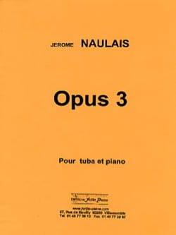 Opus 3 Jérôme Naulais Partition Tuba - laflutedepan