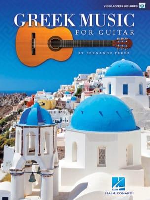 Fernando Pérez - Greek Music for Guitar - Partition - di-arezzo.fr