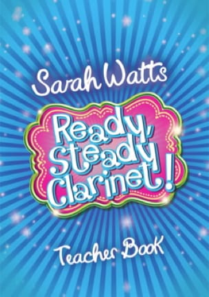 Ready Steady Clarinet! - Livre de Professeur Sarah Watts laflutedepan