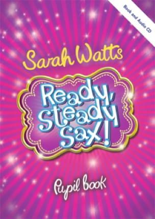 Ready Steady Sax! - Livre de l'étudiant Sarah Watts laflutedepan