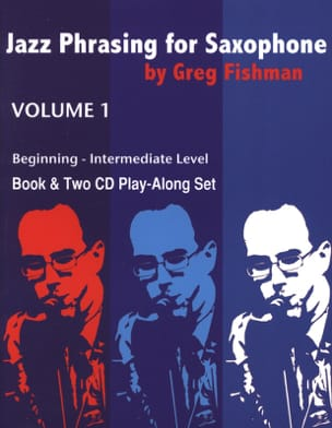 Greg Fishman - Jazz Phrasing for Saxophone - Volume 1 avec 2 CDs - Partition - di-arezzo.fr