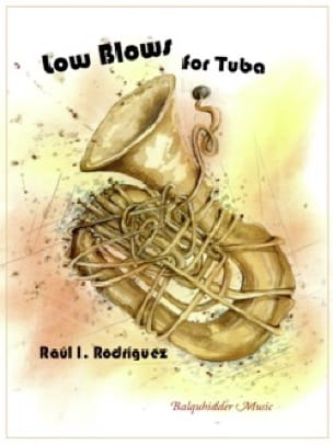 Raùl I. Rodríguez - Low Blows for Tuba Studies - Sheet Music - di-arezzo.co.uk