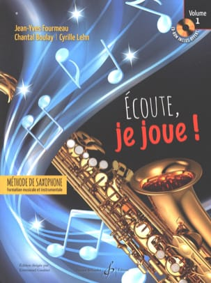 FOURMEAU - BOULAY - LEHN - Ecoute, je joue ! Volume 1 - Saxophone - Sheet Music - di-arezzo.co.uk