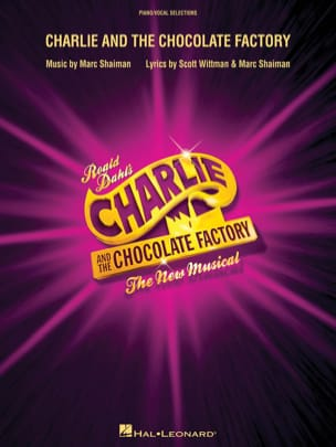 Charlie et la Chocolaterie Comédie Musicale) - Piano / Vocal Sélections - laflutedepan.com