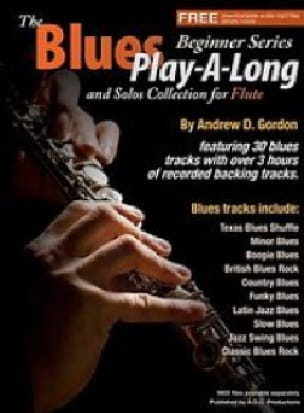 Gordon Andrew D. - The Blues Play-A Long And Solos Collection For Flute - Sheet Music - di-arezzo.co.uk