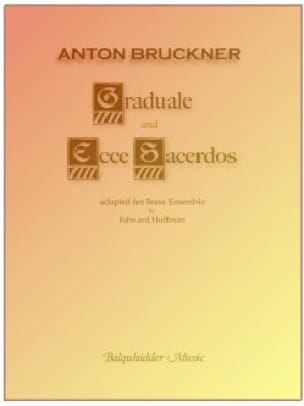 Anton Bruckner - Graduale and Ecce Sacerdos - Partition - di-arezzo.fr