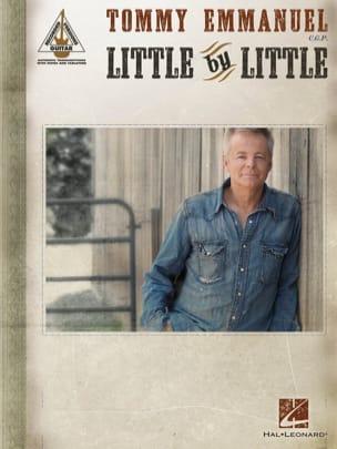 Tommy Emmanuel - Little by Little - Sheet Music - di-arezzo.co.uk