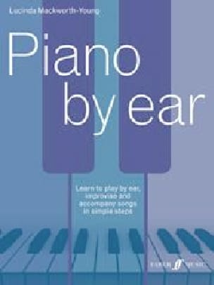 Piano By Ear - Lucinda Mackworth-Young - Partition - laflutedepan.com