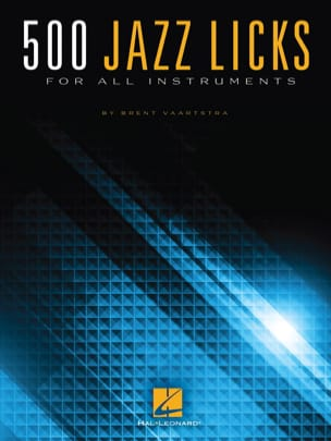 Brent Vaartstra - 500 Jazz Licks for all instruments - Sheet Music - di-arezzo.co.uk