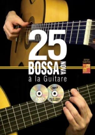 Adrian Santos - 25 Bossa Nova à la Guitare - Partition - di-arezzo.fr