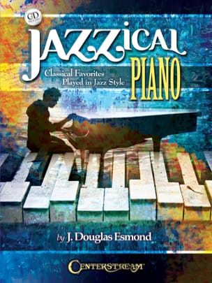- Jazzical Piano - Classical Favorites Played In Jazz Style - Partition - di-arezzo.fr