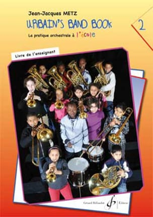 Jean-Jacques Metz - Urbain's Band Book 2 - Orchestral Practice at School - Libro dell'insegn - Partitura - di-arezzo.it
