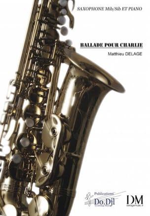 Ballade Pour Charlie - Matthieu Delage - Partition - laflutedepan.com