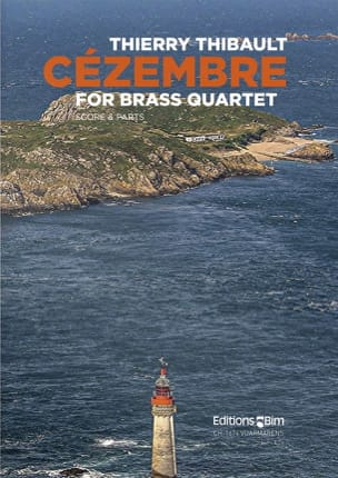 Thierry Thibault - Cézembre for Brass Quartet - Partition - di-arezzo.fr