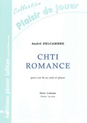 Chti Romance - André Delcambre - Partition - Cor - laflutedepan.com