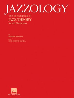 Robert Rawlins & Nor Eddine Bahha - Jazzology - The Encyclopedia Of Jazz Theory - Livre - di-arezzo.fr